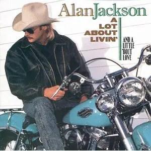 Alan Jackson A Lot About Livin'