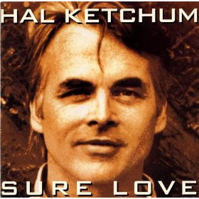 Hal Ketchum Sure Love