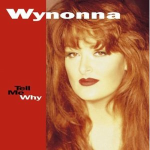 Wynonna Tell Me Why