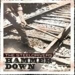 Steeldrivers Hammer Down