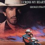 George_Strait_-_I_cross_my_heart_single