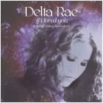 Delta Rae Lindsey Buckingham If I Loved You