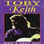 Toby Keith Who's That Man