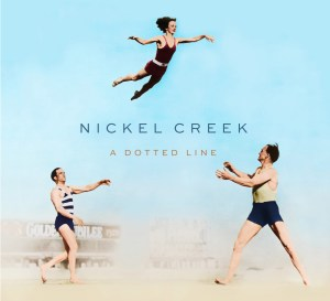 Nickel Creek A Dotted Line