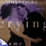 The Mavericks What a Crying Shame