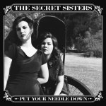 The Secret Sisters Put Your Needle Down