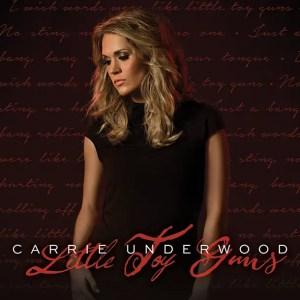 Carrie Underwood Little Toy Guns
