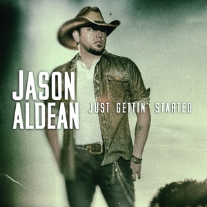 Jason Aldean Just Gettin Started