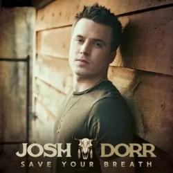Josh Dorr Save Your Breath