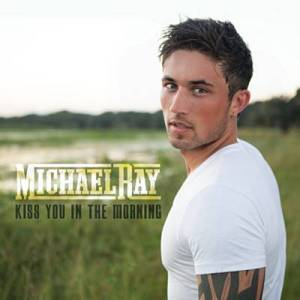 Michael Ray Kiss You in the Morning
