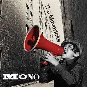 The Mavericks Mono