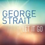 George Strait Let it Go