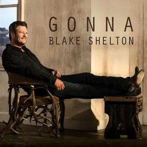 Blake Shelton Gonna