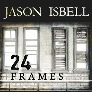 Jason Isbell 24 Frames