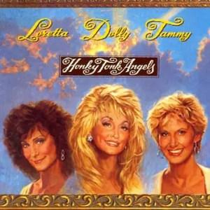 Loretta Lynn Dolly Parton Tammy Wynette Honky Tonk Angels