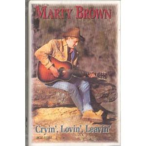 Marty Brown Cryin Lovin Leavin