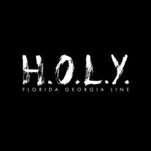 Florida Georgia Line HOLY