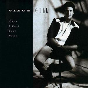 vince-gill-when-i-call-your-name