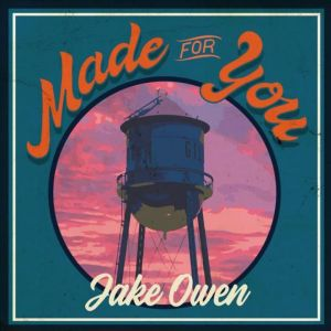 Jake Owen Made For You Cover