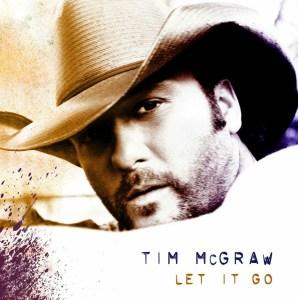 Tim McGraw Let It Go