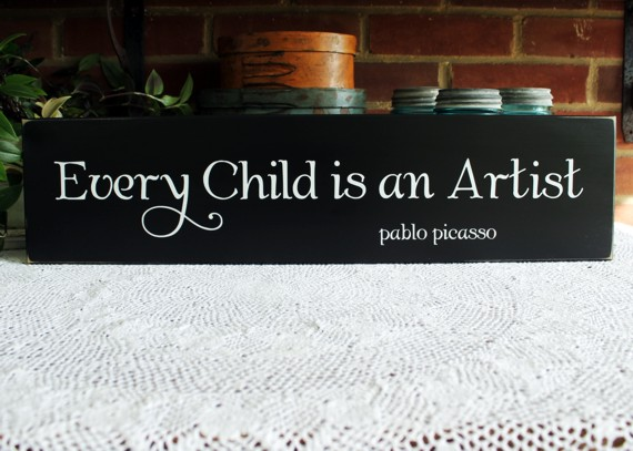 Every Child Is An Artist Wood Sign Painted Wall Decor For