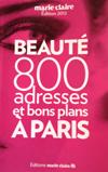Guide Beauté Marie Claire - 800 adresses et bons plans à Paris