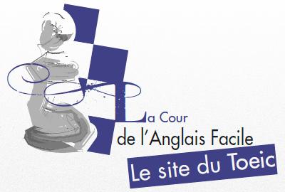 La Cour de l'Anglais Facile - LE site du Toeic