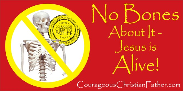 The phrase 'No Bones About It'  is often used as well to state a fact with no doubt meaning Christ arose from the dead His bones were never found! Jesus Christ is surely alive!