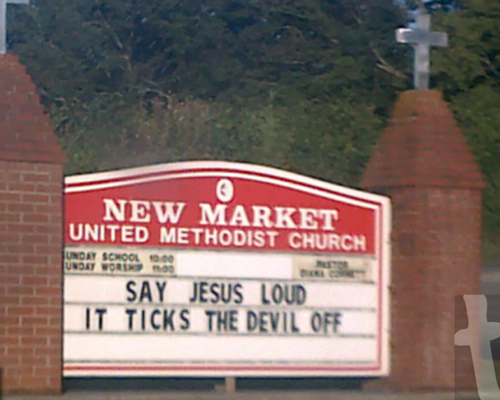 New Market United Method Church Sign 06/26/2012 - Say Jesus Loud It Ticks The Devil Off