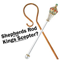 Shepherds Rod or the Kings Scepter?