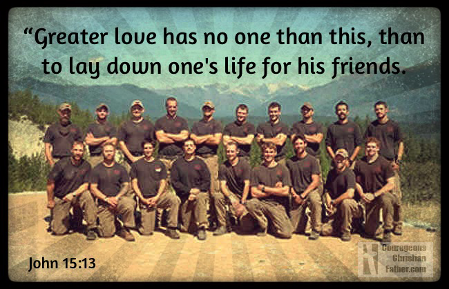 """In Memory of the Fallen Firefighters of Arizona """"Greater love has no one than this, than to lay down one's life for his friends."""" John 15:13"""