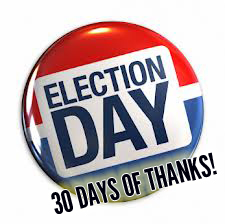 30 Days of Thanksgiving Day 4 - Election Day - Vote