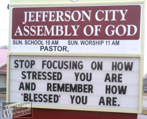 """Stressed & Blessed - Jefferson City Assembly of God Church Sign that reads Stop Focusing On How Stressed You Are and Remember How """"BLESSED"""" you are."""