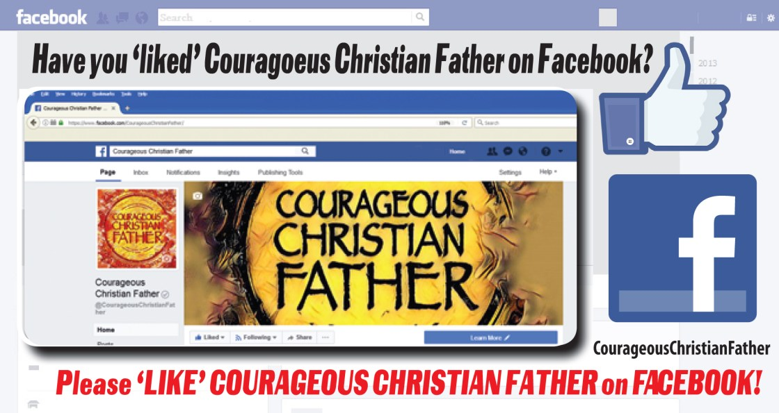 Have you 'liked' Courageous Christian Father on Facebook?
