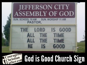 """God is Good All The Time Church sign - Jefferson City Assembly of God - """"The Lord is good all the time, all the time He is good."""""""