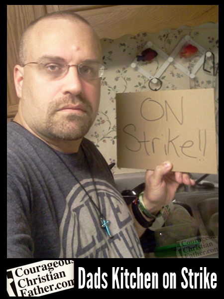 Dads Kitchen on Strike