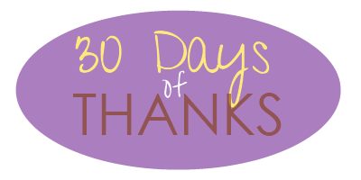 30 Days of Thanksgiving: Day 14