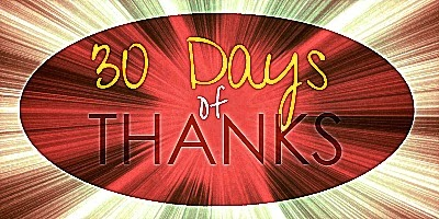 30 Days of Thanksgiving: Day 17