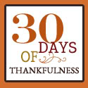 30 Days of Thanksgiving: Day 18