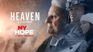 Heaven - My Hope with Billy Graham - Full Video