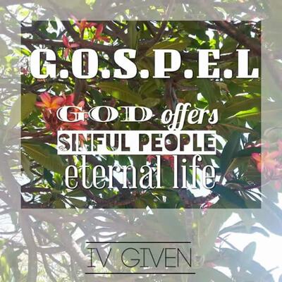 Gospel Acronym (IV Given)