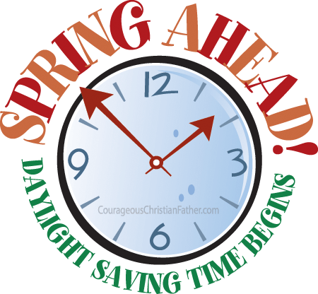 Spring Ahead! Daylight Saving Time Begins | Courageous ...