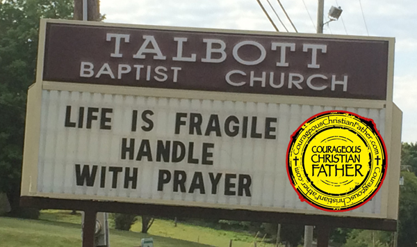 Life Fragile Church Sign (Talobtt Baptist Church)