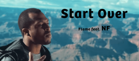 Start Over by Flame Ft. NF
