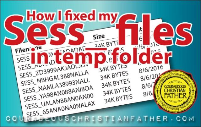 How I fixed my Sess_ files in temp folder