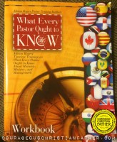 Adrian Rogers Pastor Training Institute - What Every Pastor Ought to Know - Workbook