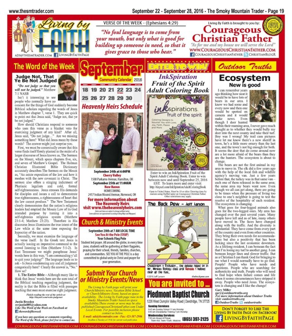 Check out the Living by Faith Page sponsored by Courageous Christian Father with an article by Justin Breeden for the The Word of the Week and an article by Gary Miller for Outdoor Truths. Plus the The Heavenly Heirs gospel schedule and other local church and ministry events. To list your event please contact the Smoky Mountain Trader. Even a Christian Comic and more! Check it out it is on page 19 for September 22, 2016 issue of the Smoky Mountain Trader.