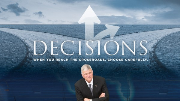 Decisions - My Hope with Billy Graham #Decisions #MyHope (When you reach the crossroads, choose carefully)