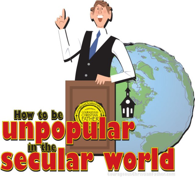 How to be unpopular in the secular world