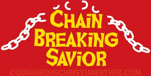 Chain Breaking Savior